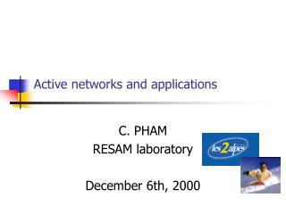 Active networks and applications