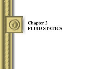Chapter 2 FLUID STATICS