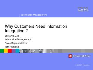 Why Customers Need Information Integration ?