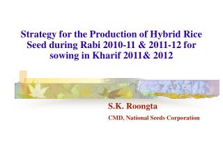 Strategy for the Production of Hybrid Rice Seed during Rabi 2010-11  2011-12 for sowing in Kharif 2011 2012