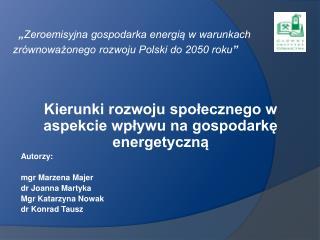 Zeroemisyjna gospodarka energia w warunkach zr wnowazonego rozwoju Polski do 2050 roku