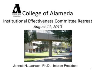 College of Alameda  Institutional Effectiveness Committee Retreat August 11, 2010