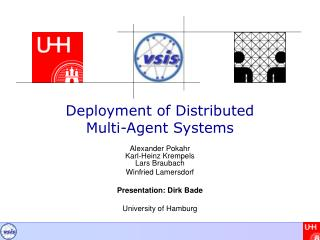 Deployment of Distributed  Multi-Agent Systems