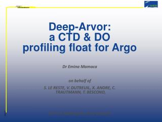 Deep-Arvor:  a CTD & DO  profiling float for Argo