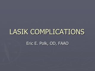 LASIK COMPLICATIONS