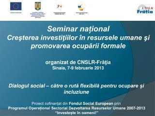 Seminar național Creşterea investiţiilor în resursele umane şi promovarea ocupării formale