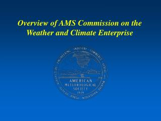 Overview of AMS Commission on the Weather and Climate Enterprise