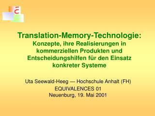 Uta Seewald-Heeg — Hochschule Anhalt (FH) EQUIVALENCES 01 Neuenburg, 19. Mai 2001
