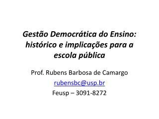 Gestão Democrática do Ensino: histórico e implicações para a escola pública