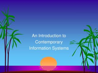 An Introduction to  Contemporary  Information Systems