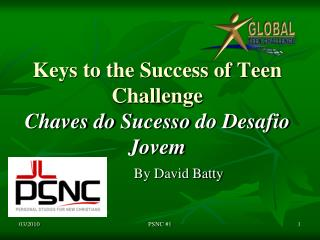 Keys to the Success of Teen Challenge Chaves do  Sucesso  do  Desafio Jovem