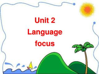 Unit 2 Language focus