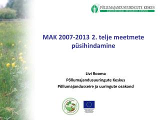 MAK 2007-2013 2 .  telje meetmete püsihindamine