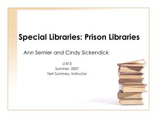 Special Libraries: Prison Libraries