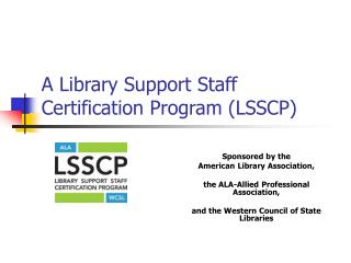 A Library Support Staff Certification Program (LSSCP)