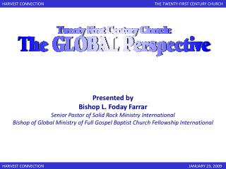 Presented by Bishop L. Foday Farrar Senior Pastor of Solid Rock Ministry International