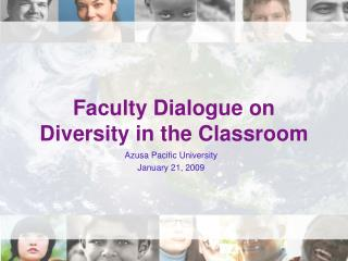 Faculty Dialogue on Diversity in the Classroom