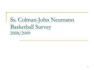 Ss. Colman-John Neumann Basketball Survey 2008/2009