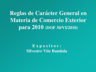 Reglas de Carácter General en Materia de Comercio Exterior para 2010  (DOF 30/VI/2010)