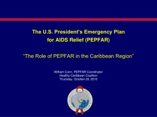 The U.S. President�s Emergency Plan  for AIDS Relief (PEPFAR)