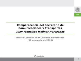Comparecencia del Secretario de Comunicaciones y Transportes Juan Francisco Molinar Horcasitas