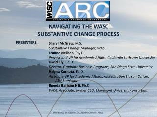 NAVIGATING THE WASC  SUBSTANTIVE CHANGE PROCESS