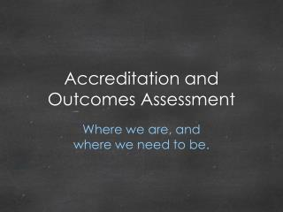 Accreditation and Outcomes Assessment