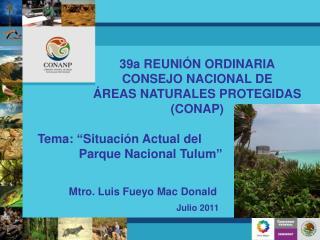 39a REUNI�N ORDINARIA CONSEJO NACIONAL DE  �REAS NATURALES PROTEGIDAS (CONAP)