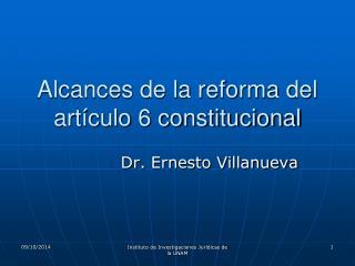 Alcances de la reforma del art�culo 6 constitucional