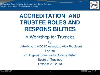 ACCREDITATION  AND  TRUSTEE ROLES AND RESPONSIBILITIES