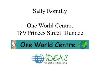 Sally Romilly One World Centre, 189 Princes Street, Dundee