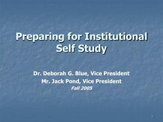 Preparing for Institutional Self Study