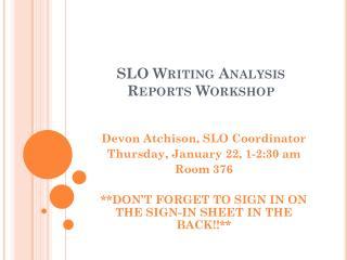 SLO Writing Analysis Reports Workshop