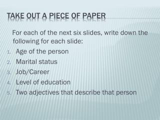 Take out a piece of paper