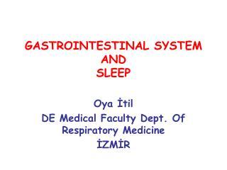GASTROINTESTINAL SYSTEM AND SLEEP