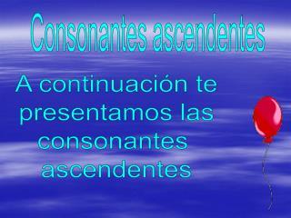 Consonantes ascendentes