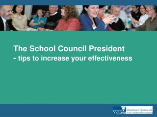 The School Council President -  tips to increase your effectiveness