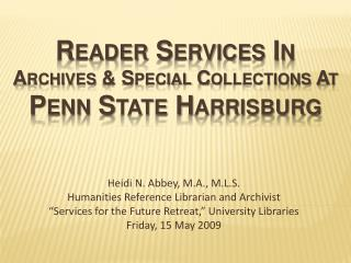 Reader Services In  Archives & Special Collections At  Penn State Harrisburg