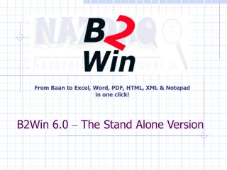 From Baan to Excel, Word, PDF, HTML, XML & Notepad in one click!