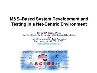M&S–Based System Development and   Testing In a Net-Centric Environment