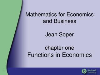 Mathematics for Economics and Business  Jean Soper   chapter one Functions in Economics
