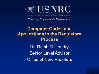 Computer Codes and Applications in the Regulatory Process