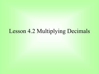 Lesson 4.2 Multiplying Decimals