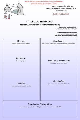 """""""TÍTULO DO TRABALHO"""" ( MESMO TÍTULO APRESENTADO NO FORMULARIO DE INSCRIÇÃO)"""