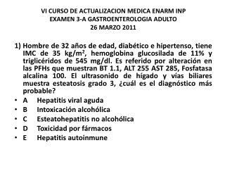 VI CURSO DE ACTUALIZACION MEDICA ENARM INP  EXAMEN 3-A GASTROENTEROLOGIA ADULTO      26 MARZO 2011