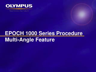 EPOCH 1000 Series Procedure Multi-Angle Feature