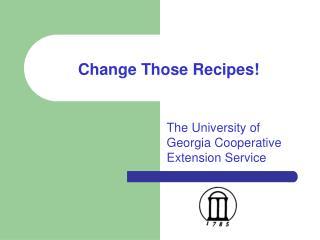 Change Those Recipes The University of Georgia Cooperative ...