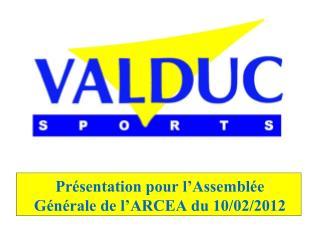 Présentation pour l'Assemblée Générale de l'ARCEA du 10/02/2012