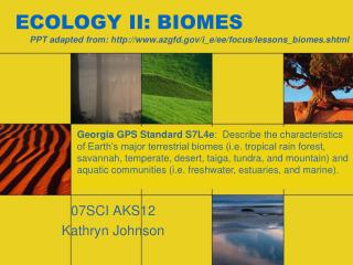 ECOLOGY II: BIOMES
