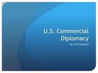 U.S. Commercial Diplomacy